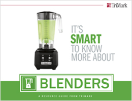 Blenders:Foodservice Food Prep & Restaurant Equipment Resource Guides