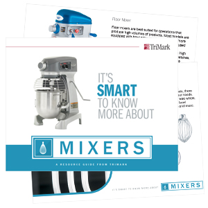 A Commercial Mixer Resource Guide From TriMark for Foodservice & Restaurants