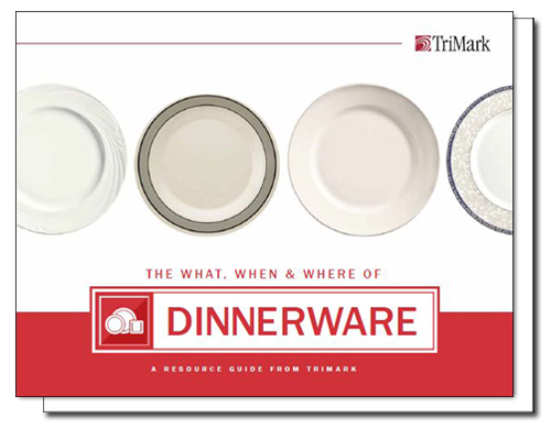 A Commercial Dinnerware Resource Guide From TriMark for Foodservice & Restaurants